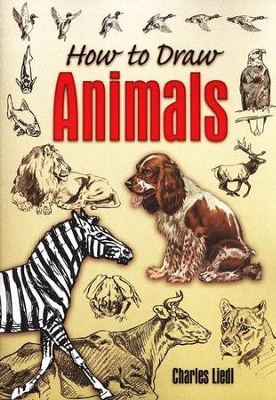 How to Draw Animals  -     By: Charles Liedl