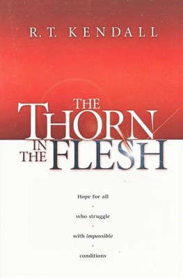 The Thorn in the Flesh  -     By: R.T. Kendall