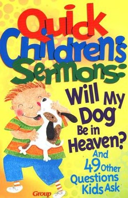 Will My Dog Be in Heaven?   -     By: Group