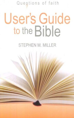 User's Guide to the Bible   -     By: Stephen M. Miller