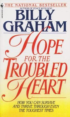 Hope for the Troubled Heart: Finding God in the Midst of Pain  -     By: Billy Graham