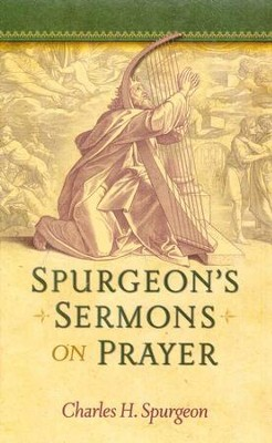 Spurgeon's Sermons on Prayer - Slightly Imperfect   -     By: Charles H. Spurgeon