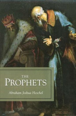 The Prophets, Volumes 1 & 2   -     By: Abraham Joshua Heschel