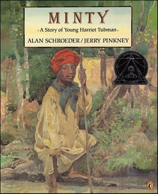 Minty: A Story of Young Harriet Tubman  -     Edited By: Rachel Axler     By: Alan Schroeder     Illustrated By: Jerry Pinkney