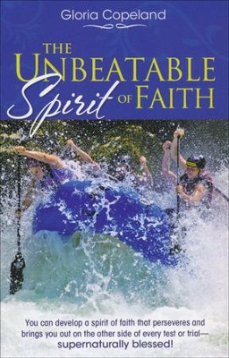 The Unbeatable Spirit of Faith Booklet  - Slightly Imperfect  -     By: Gloria Copeland