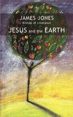 Jesus and the Earth  -     By: James Jones