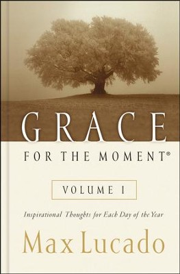 Grace for the Moment--Devotional   -     By: Max Lucado