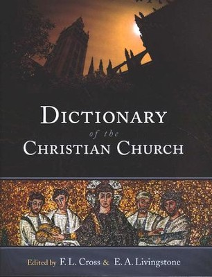 Dictionary of the Christian Church, Third Edition   -     Edited By: F.L. Cross, E.A. Livingstone     By: F.L. Cross & E.A. Livingstone, eds.