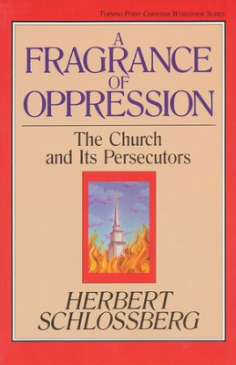 A Fragrance of Oppression   -     By: Herbert Schlossberg