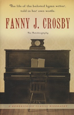 Fanny J. Crosby: An Autobiography  - Slightly Imperfect  -