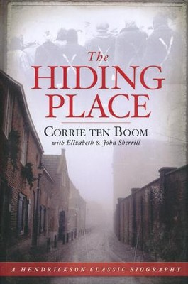 The Hiding Place: Corrie ten Boom   -     By: Corrie ten Boom, Elizabeth Sherrill, John Sherrill