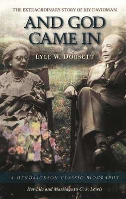 And God Came In: The Extraordinary Life of Joy Davidman   -     By: Lyle W. Dorsett