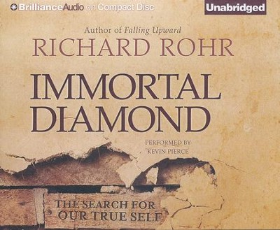 Immortal Diamond: The Search for Our True Self - unabridged audiobook on CD  -     Narrated By: Kevin Pierce     By: Richard Rohr
