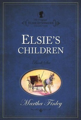 Elsie's Children   -     By: Martha Finley