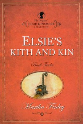 Elsie's Kith and Kin   -     By: Martha Finley
