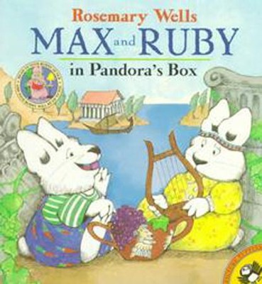 Max and Ruby in Pandora's Box  -     By: Rosemary Wells