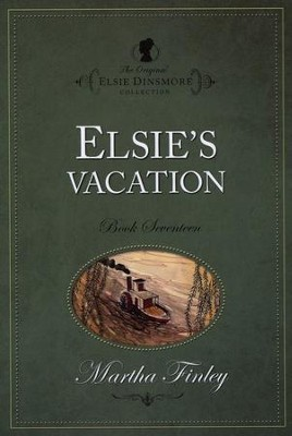 Elsie's Vacation   -     By: Martha Finley