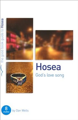 Hosea: God's Lovesong  -     By: Dan Wells