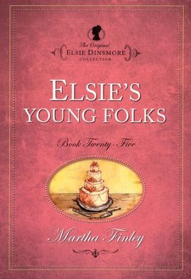 Elsie's Young Folks   -     By: Martha Finley