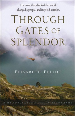 Through Gates of Splendor   -     By: Elisabeth Elliot