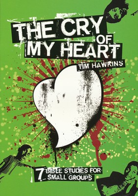 The Cry of My Heart - Bible Study  -     By: Tim Hawkins