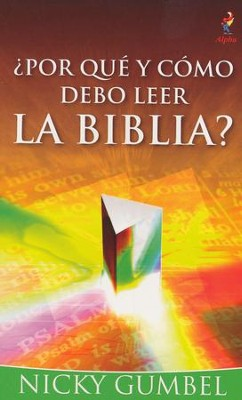 ¿Por Qué y Cómo Debo Leer la Biblia?  (Why and How Should I Read The Bible?)  -     By: Nicky Gumbel