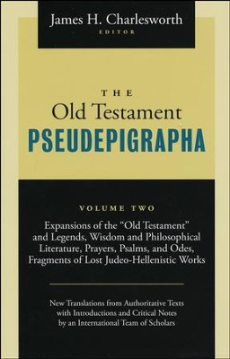 The Old Testament Pseudepigrapha: Apocalyptic Literature and Testaments,Volume 2  -     Edited By: James H. Charlesworth     By: Edited by James H. Charlesworth
