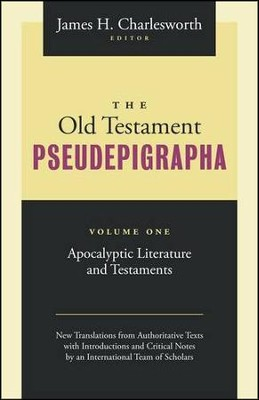 The Old Testament Pseudepigrapha: Apocalyptic Literature and Testaments, Volume 1  -     Edited By: James H. Charlesworth     By: Edited by James H. Charlesworth