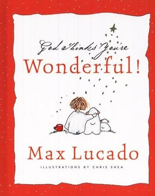 God Thinks You're Wonderful  -     By: Max Lucado, Chris Shea