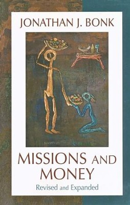 Missions and Money: Revised and Expanded   -     By: Jonathan J. Bonk