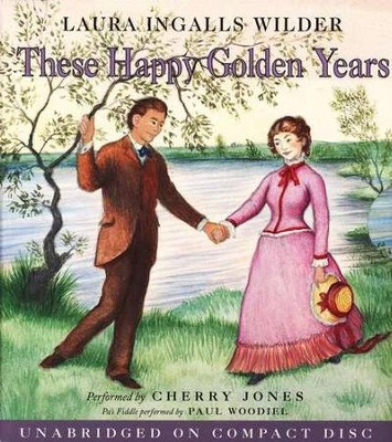 These Happy Golden Years CD Unabridged   -     By: Laura Ingalls Wilder