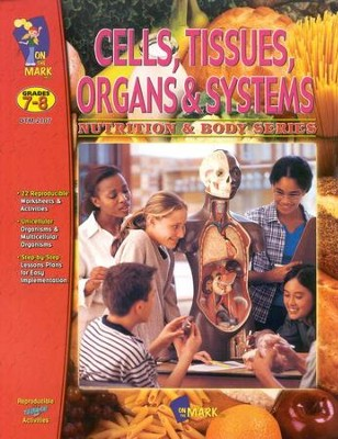 Cells, Tissues & Organs Gr. 7-8  -