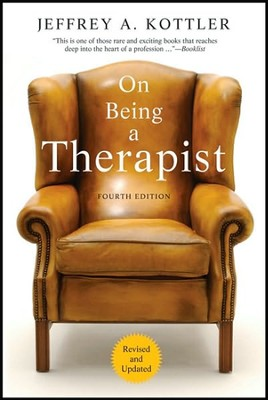On Being a Therapist, 4th Edition   -     By: Jeffrey A. Kottler Ph.D.