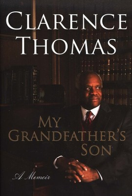 My Grandfather's Son   -     By: Clarence Thomas