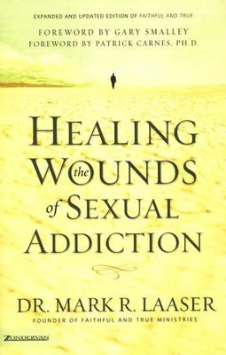 Healing Wounds of Sexual Addiction   -     By: Mark R. Laaser
