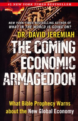 The Coming Economic Armageddon: What Bible Prophecy Warns about the New Global Economy - Slightly Imperfect  -     By: David Jeremiah