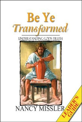 Be Ye Transformed Leader's Guide   -     By: Nancy Missler, Chuck Missler     Illustrated By: Nancy, Chuck