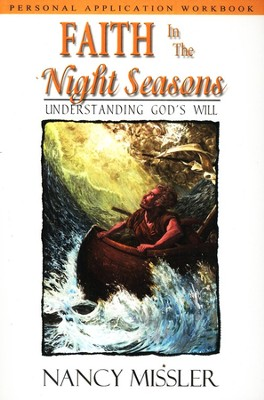 Faith in the Night Seasons Application Workbook   -     By: Nancy Missler, Chuck Missler