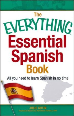 The Everything Essential Spanish Book: All You Need to Learn Spanish in No Time  -     By: Julie Gutin, Fernanda Ferreira