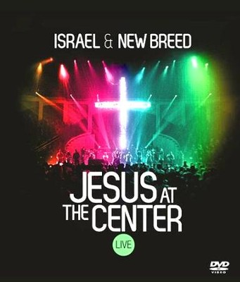 Jesus At the Center-Live   -     By: Israel & New Breed