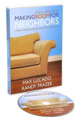 Making Room for Neighbors: Strengthen Relationships,  Cultivate Community - DVD  -     By: Max Lucado, Randy Frazee