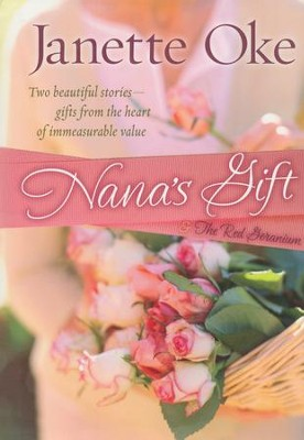 Nana's Gift and the Red Geranium - Slightly Imperfect  -     By: Janette Oke