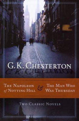 The Napoleon of Notting Hill & The Man Who Was Thursday   -     By: G.K. Chesterton