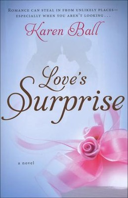Love's Surprise        -     By: Karen Ball