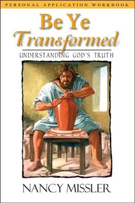 Be Ye Transformed Application Workbook   -     By: Nancy Missler, Chuck Missler