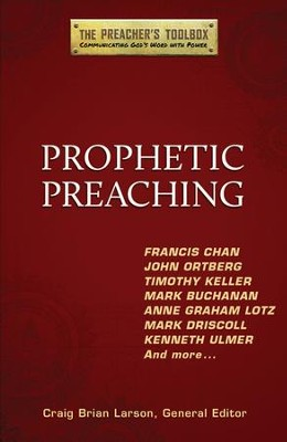 Prophetic Preaching: The Preacher's Toolbox  - Slightly Imperfect  -     Edited By: Craig Brian Larson     By: Craig Brian Larson, ed.