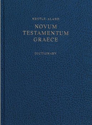 Nestle-Aland Novum Testamentum Graece 27 (NA27) with Greek-English Dictionary, Revised  -     Edited By: Eberhard Nestle, Barbara Aland, Kurt Aland