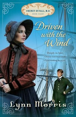 Driven With the Wind, Cheney Duvall M.D. Series #8   -     By: Lynn Morris