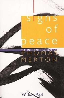 Signs of Peace: The Interfaith Letters of Thomas Merton  -     By: William Apel
