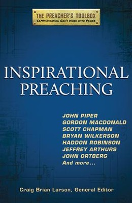 Inspirational Preaching: The Preacher's Toolbox  - Slightly Imperfect  -     Edited By: Craig Brian Larson     By: Craig Brian Larson, ed.